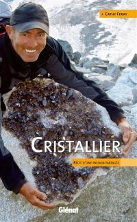 Cristallier : récit d'une passion partagée