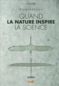 Quand la nature inspire la science : biomimétisme