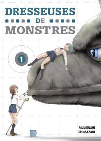 Dresseuses de monstres. Volume 1