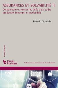 Assurances et solvabilité II : comprendre et relever les défis d'un cadre prudentiel innovant et perfectible