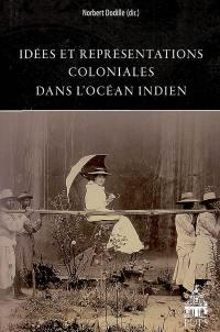 Idées et représentations coloniales dans l'océan Indien