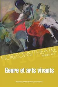 Horizons-Théâtre : revue d'études théâtrales. n° 10-11, Genre et arts vivants