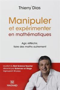 Manipuler et expérimenter en mathématiques