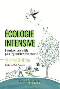 Ecologie intensive : la nature comme inspiration pour l'agriculture et la société