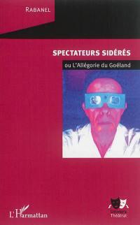Spectateurs sidérés ou L'allégorie du goéland : étude de l'activité spectatrice
