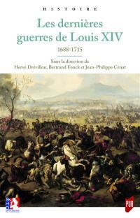 Les dernières guerres de Louis XIV : 1688-1715