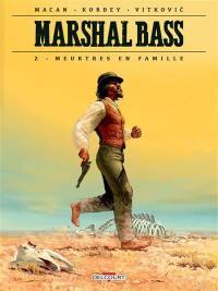 Marshal Bass. Volume 2, Meurtres en famille