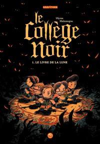 Le livre de la lune, Le collège noir, Vol. 1