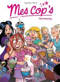 Mes cop's. Volume 10, Cop'cake party