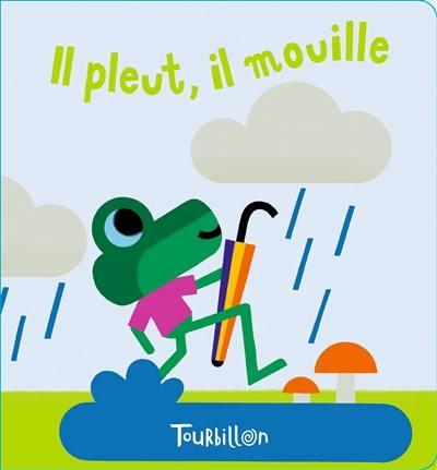 Il pleut, il mouille : un livre de bain magique avec une comptine à chanter !