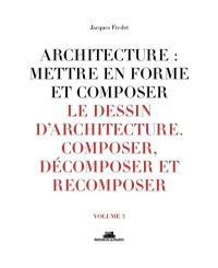 Mettre en forme et composer le projet d'architecture, Le dessin d'architecture