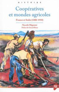 Coopératives et mondes agricoles : France et Italie (1880-1950)