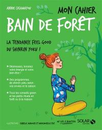 Mon cahier bain de forêt : la tendance feel good du shinrin yoku