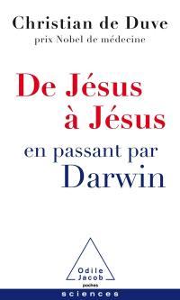 De Jésus à Jésus en passant par Darwin