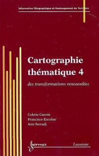 Cartographie thématique. Volume 4, Des transformations renouvelées