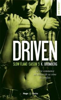 Driven. Volume 5, Slow flame
