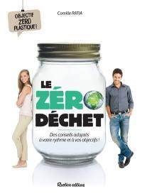 Le zéro déchet : des conseils adaptés à votre rythme et à vos objectifs ! : objectif zéro plastique !