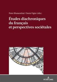 Etudes diachroniques du français et perspectives sociétales