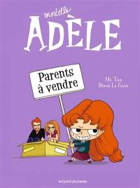 Mortelle Adèle. Volume 8, Parents à vendre