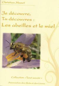 Je découvre, tu découvres.... Volume 3, Les abeilles et le miel