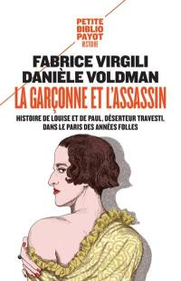 La garçonne et l'assassin : histoire de Louise et de Paul, déserteur travesti, dans le Paris des Années folles