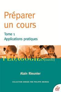Préparer un cours. Volume 1, Applications pratiques