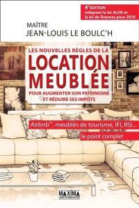 Les nouvelles règles de la location meublée pour augmenter son patrimoine et réduire ses impôts : Airbnb, meublés de tourisme, IFI, RSI... le point complet