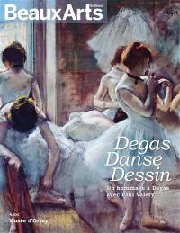 Degas, danse, dessin : un hommage à Degas avec Paul Valéry : Musée d'Orsay
