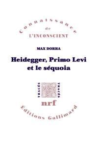 Heidegger, Primo Lévi et le séquoia
