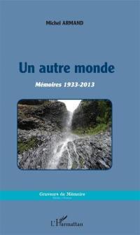 Un autre monde : mémoires 1933-2013