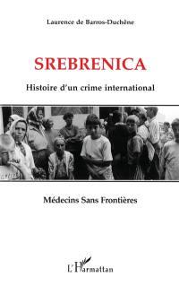 Srebrenica : histoire d'un crime international