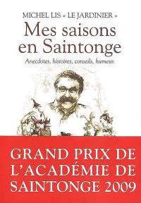 Mes saisons en Saintonge : anecdotes, histoires, conseils, humeur