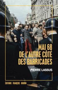 Mai 68, de l'autre côté des barricades
