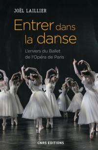 Entrer dans la danse : l'envers du Ballet de l'Opéra de Paris