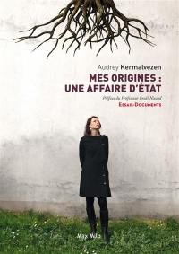 Mes origines : une affaire d'Etat