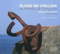 Eloge de Chillida : poétique de la matière = In praise of Chillida : poetics of matter