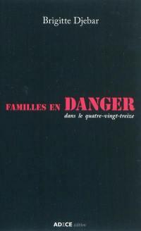 Familles en danger dans le quatre-vingt-treize
