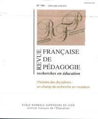 Revue française de pédagogie. n° 199, L'histoire des disciplines