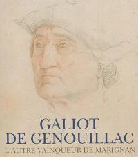 Galiot de Genouillac : l'autre vainqueur de Marignan