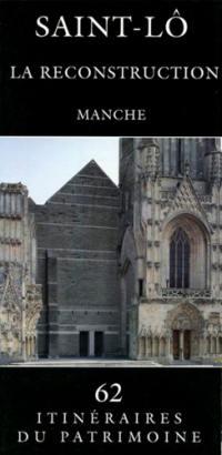 Saint-Lô : la reconstruction : Manche