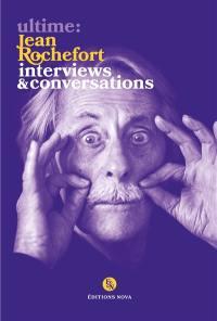 Ultime : Jean Rochefort : interviews & conversations