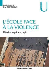 L'école face à la violence : décrire, expliquer, agir