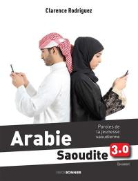 Arabie Saoudite 3.0 : paroles de la jeunesse saoudienne