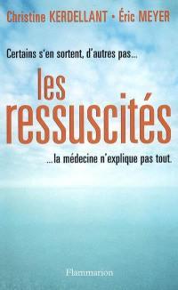 Les ressuscités : certains s'en sortent, d'autres pas : la médecine n'explique pas tout