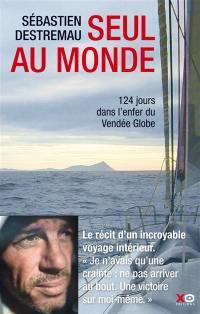Seul au monde : 124 jours dans l'enfer du Vendée Globe