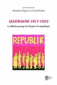 Allemagne 1917-1923 : le difficile passage de l'Empire à la République