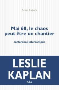 Mai 68, le chaos peut être un chantier : conférence interrompue