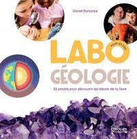 Labo géologie, pour les kids : 52 projets pour découvrir les trésors de la Terre