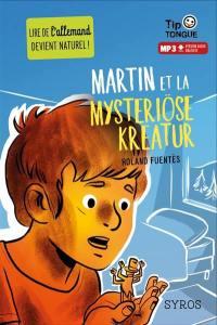 Martin et la mysteriöse Kreatur