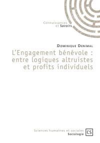 L'engagement bénévole : entre logiques altruistes et profits individuels